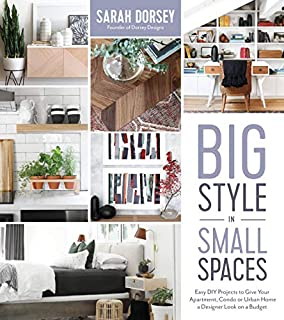 Book Cover: Big Style in Small Spaces: Easy DIY Projects to Add Designer Details to Your Apartment, Condo or Urban Home