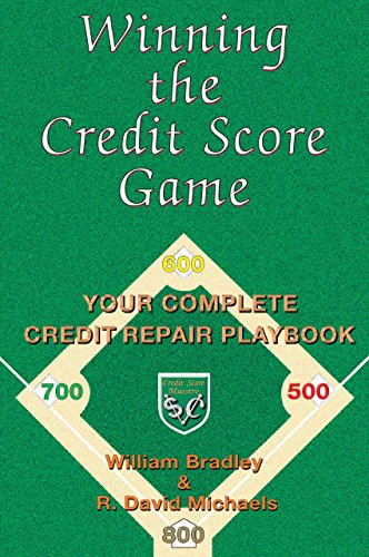 Winning the Credit Score Game - Build Credit and Repair Credit Fast: Your Complete Credit Repair Playbook by [Bradley, William, Michaels, David]