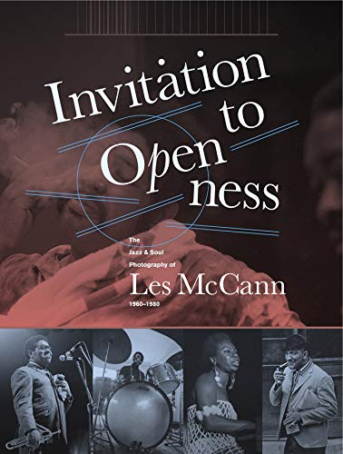 Invitation To Openness: The Jazz & Soul Photography Of Les McCann 1960-198 (Invitation To Openness)