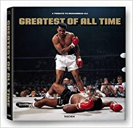amazon greatest of all time a tribute to muhammad ali taschen