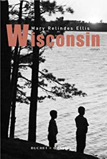 Wisconsin : roman, Ellis, Mary Relindes