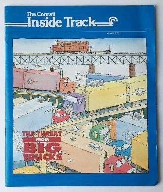 Conrail Hopper - The Conrail Inside Track, May/June 1990: The Threat from Big Trucks