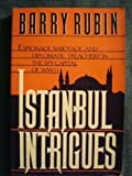 Istanbul Intrigues, Barry A. Rubin, 0886876567