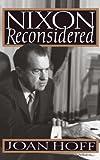 Nixon Reconsidered, Joan Hoff, 0465051057