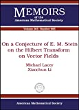 On a Conjecture of E. M. Stein on the Hilbert Transform on Vector Fields, Michael Lacey and Xiaochun Li, 0821845403