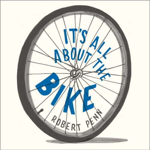 It's All About the Bike: The Pursuit of Happiness on Two Wheels by Tantor Audio