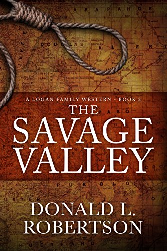The Savage Valley: A Logan Family Western - Book 2 (Logan Family Western Series)