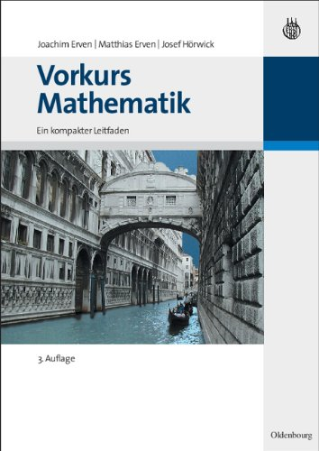 Vorkurs Mathematik: Ein kompakter Leitfaden