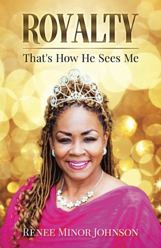 Royalty: That's How He Sees Me