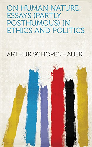 Amazoncom On Human Nature Essays Partly Posthumous In Ethics  On Human Nature Essays Partly Posthumous In Ethics And Politics By  Arthur