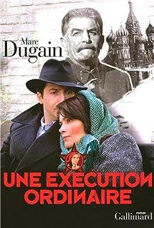 Une exécution ordinaire : [roman], Dugain, Marc