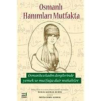 OSMANLI HANIMLARI MUTFAKTA