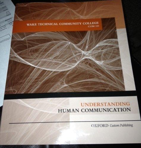 Understanding Human Communication: Custom Edition for Wake Technical Community College