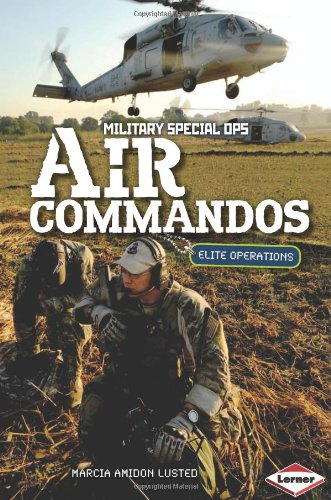 Air Commandos: Elite Operations (Military Special Ops)