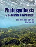 Photosynthesis in the Marine Environment, John Beardall and Mats Bjork, 1119979579