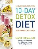 10 - Day Detox Diet: Autoimmune Solution: The Blood Sugar Solution