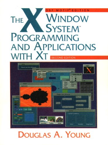 The X Window System: Programming and Applications with Xt, OSF/Motif (2nd Edition) (Windows Systems Programming)