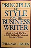 Principles of Style for the Business Writer, William C. Paxson, 0396087345