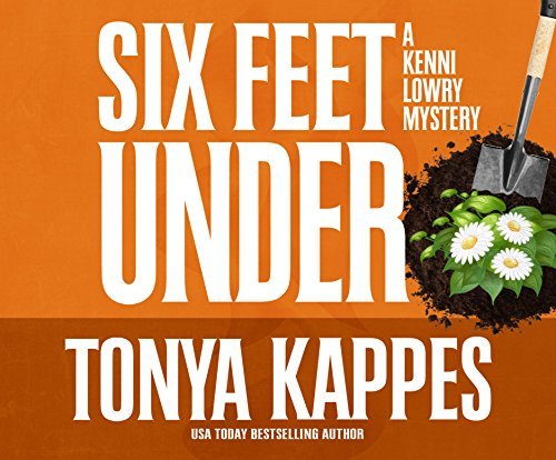 Six Feet Under (Kenni Lowry Mysteries) ()