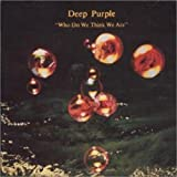 Who Do We Think We Are by DEEP PURPLE (2000-08-02)