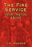 The Fire Service: History, Traditions & Beyond