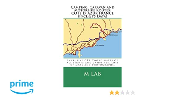 Camping, Caravan and Motorbike Routes: COTE D' AZUR FRANCE (incl GPS