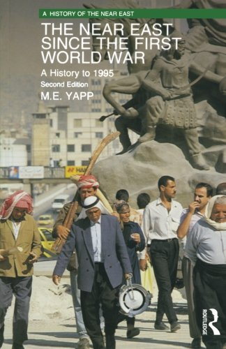 Best The Near East since the First World War: A History to 1995 (A History of the Near East) P.P.T