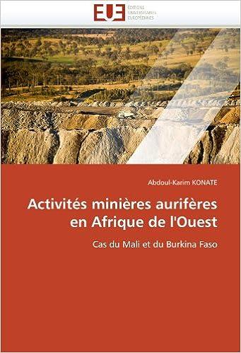 Livre gratuits Activités minières aurifères en Afrique de l'Ouest: Cas du Mali et du Burkina Faso epub, pdf
