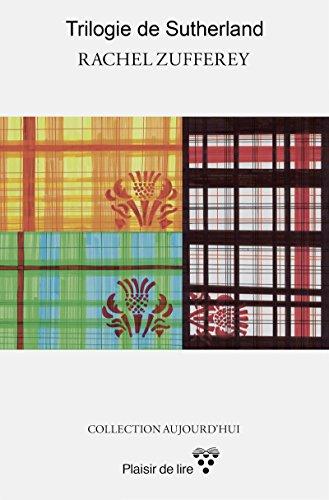 La trilogie de Sutherland: Une passion écossaise au XVIe ...