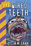img - for Wired Teeth (Forbidden Files) book / textbook / text book
