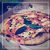 La pizza (Change ma vie 25) | Clotilde Dusoulier