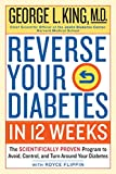 12 week program - Reverse Your Diabetes in 12 Weeks: The Scientifically Proven Program to Avoid, Control, and Turn Around Your Diabetes