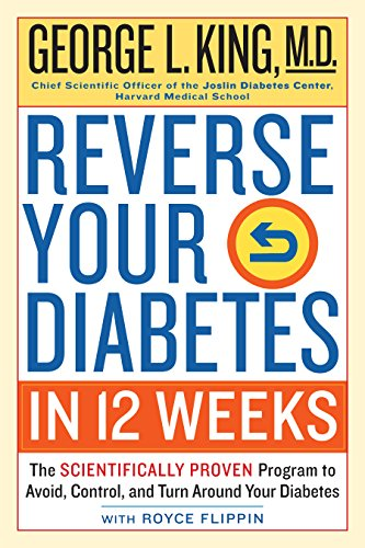 Reverse Your Diabetes in 12 Weeks: The Scientifically Proven Program to Avoid, Control, and Turn Around Your (Turn Around Program)