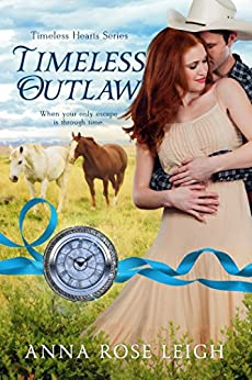 Timeless Outlaw (Timeless Hearts Book 3) by [Leigh, Anna Rose, Hearts, Timeless]
