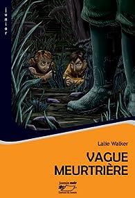 Vague meurtrière par Lalie Walker