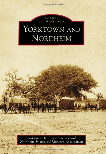 Yorktown and Nordheim (Images of America Series)