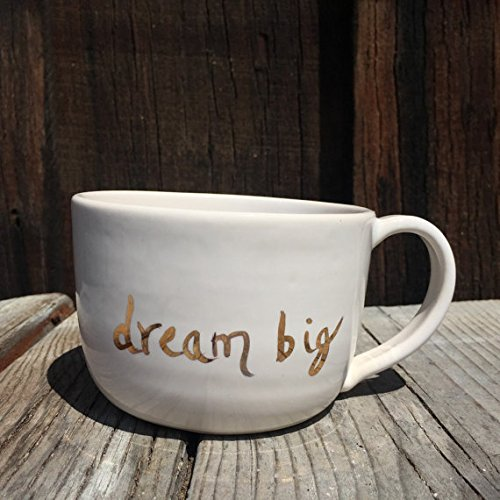 Dream Big over-sized mug with 22K Gold Inspiration