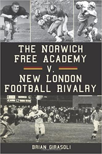 Book The Norwich Free Academy V. New London Football Rivalry