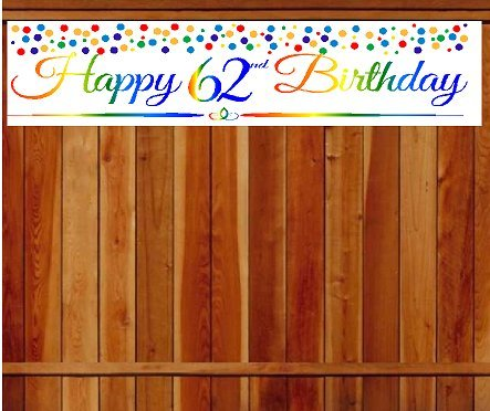 CakeSupplyShop Item#062RPB Happy 62nd Birthday Rainbow Wall Decoration Indoor/OutDoor Party Banner (10 x 50inches)