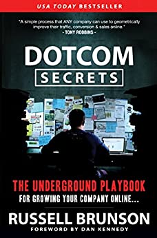 DotCom Secrets: The Underground Playbook for Growing Your Company Online by [Brunson, Russell]