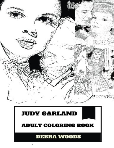 Read Online Judy Garland Adult Coloring Book: Famous Vaudevilian and First Sucessful Teenage Actor, Grammy Lifetime Award Winner and Hollywod Classic Inspired Adult Coloring Book (Judy Garland Books) ebook