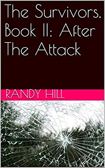 The Survivors, Book II: After The Attack (English Edition) de [Hill, Randy]