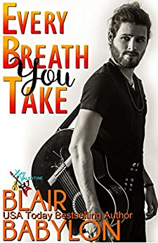 Every Breath You Take (Billionaires in Disguise: Georgie and Rock Stars in Disguise: Xan, Book 1): A Contemporary Rock Star Romance by [Babylon, Blair]