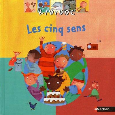 Les Cinq Sens Album – 15 avril 1999 Adèle Ciboul Clémentine Collinet Benoît Debecker Nathan Jeunesse