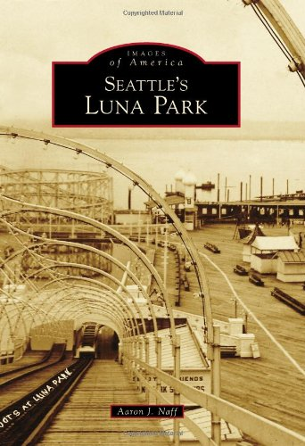 Seattle's Luna Park (Images of America)