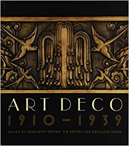 Art Deco 1910-1939: Amazon.co.uk: Charlotte Benton, Tim Benton ...