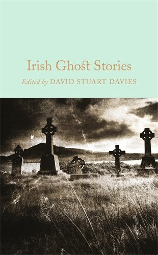 Irish Ghost Stories (Macmillan Collector's Library)