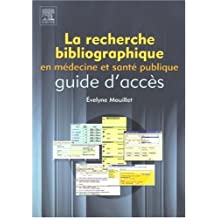 RECHERCHE BIBLIOGRAPHIQUE EN MÉDECINE ET SANTÉ PUBLIQUE (LA) : GUIDE D'ACCÈS