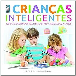 Criancas Inteligentes 100 Ideias De Brincadeiras Criativas Para
