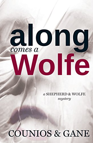 Along Comes a Wolfe (Shepherd and Wolfe Mysteries Book 1)